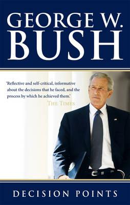 Decision Points - Bush, George W.