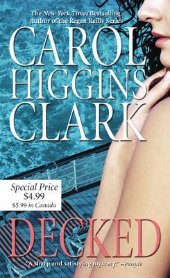 Decked - Clark, Carol Higgins, and Higgins Clark, Carol