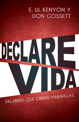Declare Vida - Kenyon, Essek William, and Gossett, Don