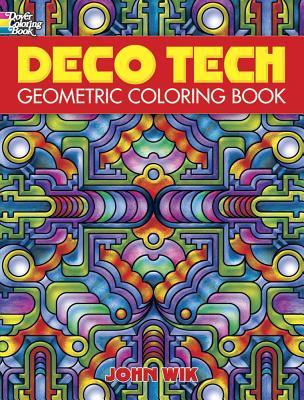 Deco Tech: Geometric Coloring Book - Wik, John