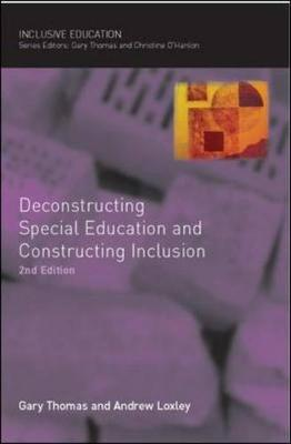 Deconstructing Special Education and Constructing Inclusion - Thomas, Gary, and Loxley, Andrew