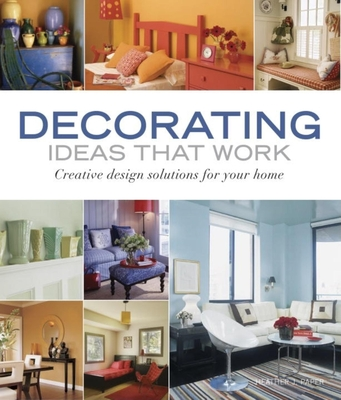 Decorating Ideas That Work: Creative Design Solutions for Your Home - Paper, Heather J