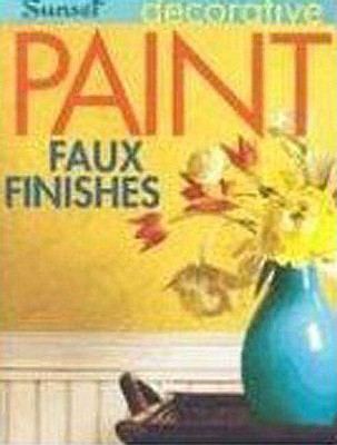 Decorative Paint & Faux Finishes - Huber, Jeanne, and Sunset Publishing (Editor)
