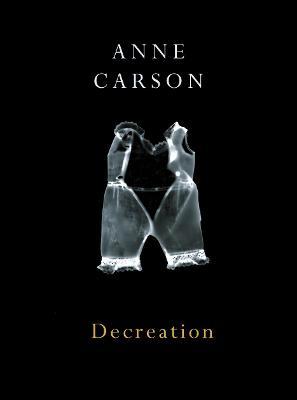 Decreation - Carson, Anne