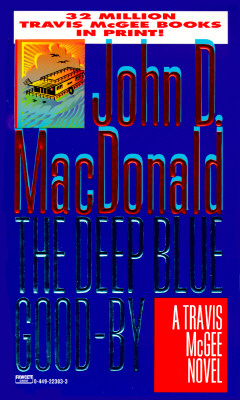 Deep Blue Good-By - MacDonald, John D, and Hiaasen, Carl D, and MacDonald, John D (Introduction by)