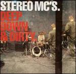Deep Down & Dirty - Stereo MC's