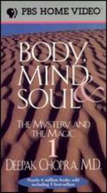 Deepak Chopra: Body, Mind and Soul - The Mystery and the Magic, Vol. 1