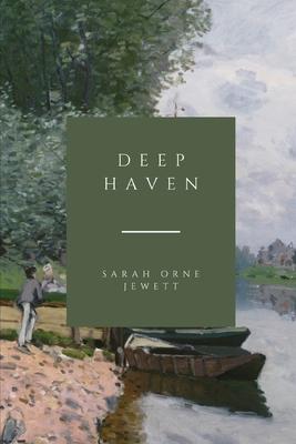 Deephaven - Jewett, Sarah Orne