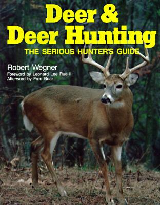 Deer & Deer Hunting: Book 1: The Serious Hunter's Guide - Wegner, Robert