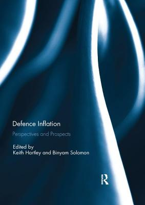 Defence Inflation: Perspectives and Prospects - Hartley, Keith (Editor), and Solomon, Binyam (Editor)