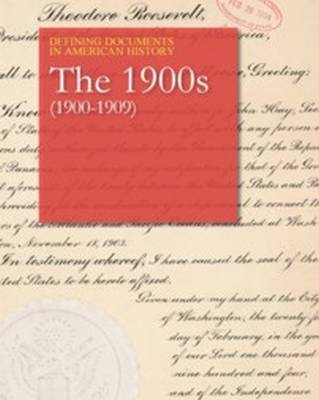 Defining Documents in American History: The 1900s (1900-1909): Print Purchase Includes Free Online Access - Shally-Jensen, Michael