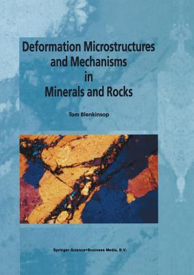 Deformation Microstructures and Mechanisms in Minerals and Rocks - Blenkinsop, Tom G.