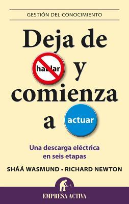Deja de Hablar y Comienza A Actuar: Una Descarga Electrica en Seis Etapas - Wasmund, Shaa