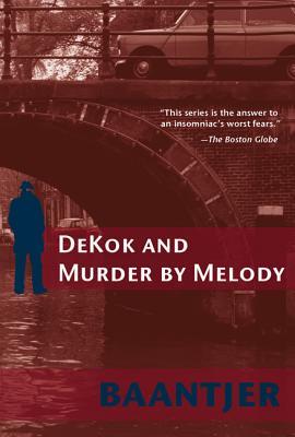 Dekok and Murder by Melody - Baantjer, Albert Cornelis