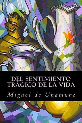 del Sentimiento Tragico de La Vida - Unamuno, Miguel de