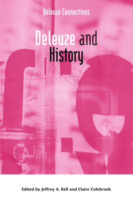 Deleuze and History - Colebrook, Claire, Professor (Editor)