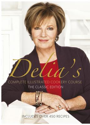 Delia Smith's Complete Illustrated Cookery Course - Smith, Delia