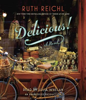 Delicious! - Reichl, Ruth, and Whelan, Julia (Read by)