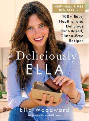 Deliciously Ella: 100+ Easy, Healthy, and Delicious Plant-Based, Gluten-Free Recipes - Woodward, Ella