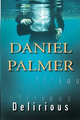 Delirious - Palmer, Daniel