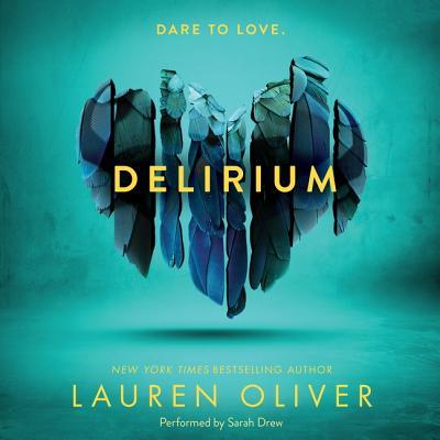 Delirium - Oliver, Lauren, and Drew, Sarah (Read by)