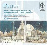 Delius: Paris, the Song of a Great City; Double Concerto; Cello Concerto