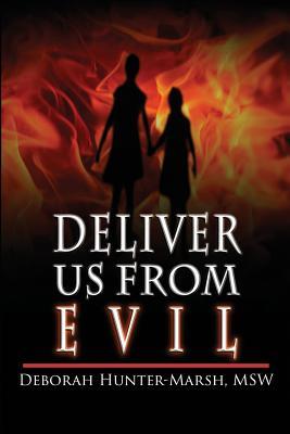 Deliver Us from Evil - Hunter-Marsh, Deborah