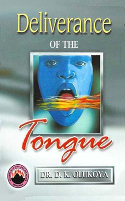 Deliverance of the Tongue - Olukoya, Dr D K