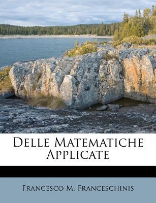 Delle Matematiche Applicate - Franceschinis, Francesco M
