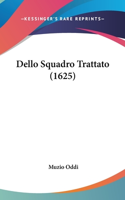 Dello Squadro Trattato (1625) - Oddi, Muzio