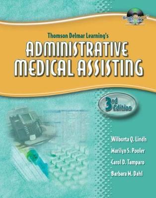 Delmar's Administrative Medical Assisting - Lindh, and Tamparo, Carol D, PhD, CMA-A