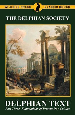 Delphian Text: Part Three, Foundations of Present Day Culture - The Delphian Society