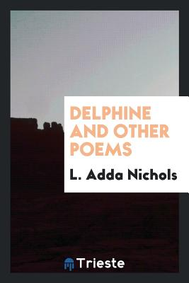 Delphine and Other Poems - Nichols, L Adda