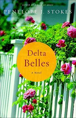 Delta Belles - Stokes, Penelope J, PH.D.