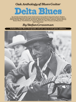 Delta Blues: Oak Anthology of Blues Guitar - Grossman, Stefan