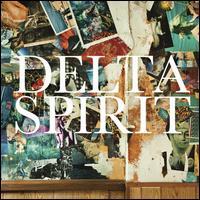 Delta Spirit - Delta Spirit