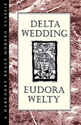 Delta Wedding - Welty, Eudora, and Welty