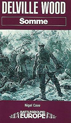 Delville Wood: Somme - Cave, Nigel