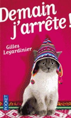 Demain j'arrete - Legardinier, Gilles