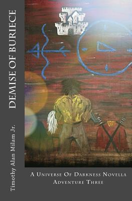 Demise of Buriece - Milam Jr, Timothy Alan