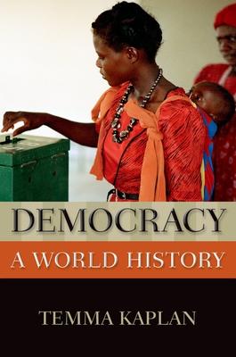 Democracy: A World History - Kaplan, Temma