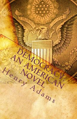Democracy: An American Novel - Adams, Henry