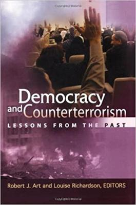 Democracy and Counterterrorism: Lessons from the Past - Art, Robert J, and Richardson, Louise