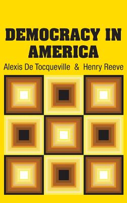 Democracy in America - de Tocqueville, Alexis, and Reeve, Henry (Translated by)