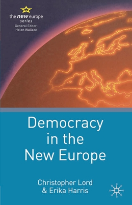 Democracy in the New Europe - Lord, Christopher