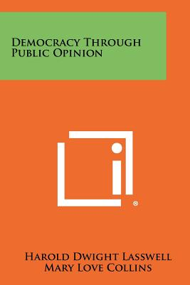 Democracy Through Public Opinion - Lasswell, Harold Dwight