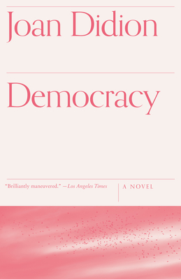Democracy - Didion, Joan
