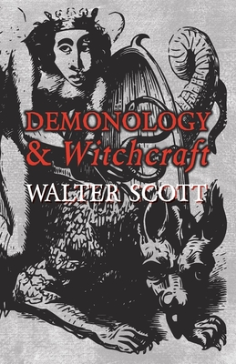 Demonology and Witchcraft - Scott, Walter, Sir, (Pa