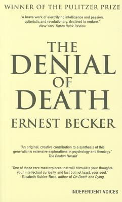 Denial of Death - Becker, Ernest