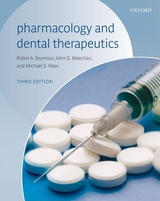 Dental Pharmacology and Therapeutics - Seymour, Robin A, and Meechan, John G, and Yates, Michael S
